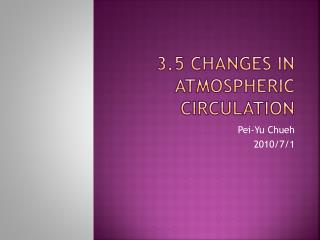3.5 Changes in Atmospheric Circulation