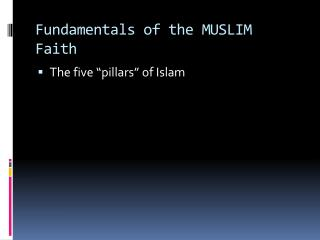 Fundamentals of the MUSLIM Faith
