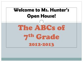 The ABCs of 7 th Grade 2012-2013