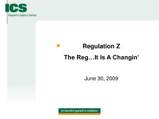 Regulation Z The Reg…It Is A Changin'  June 30, 2009