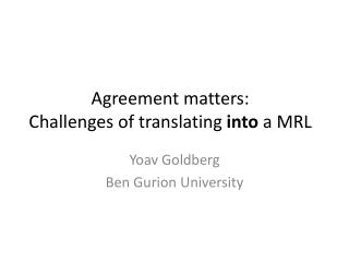 Agreement matters: Challenges of translating  into  a MRL