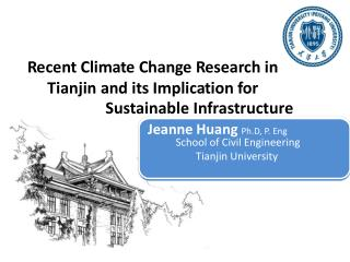 Sustainable Infrastructure             Jeanne Huang  Ph.D, P. Eng School of Civil Engineering