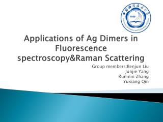 Applications of Ag  Dimers  in Fluorescence  spectroscopy&Raman  Scattering