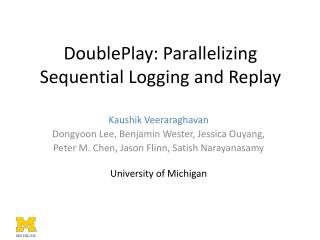DoublePlay: Parallelizing Sequential Logging and Replay