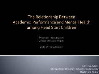 Proposal Presentation  Doctor of Public Health Date  of Presentation
