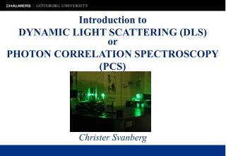 Introduction to DYNAMIC LIGHT SCATTERING (DLS)