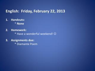 English: Friday, February 22, 2013