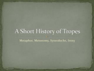 A Short History of Tropes