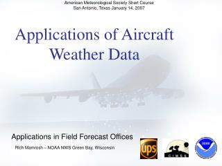 Applications of Aircraft Weather Data