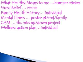 What Healthy Means to me …bumper sticker Stress Relief … recipe