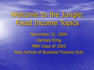 Welcome to the Jungle: Fixed Income  Topics