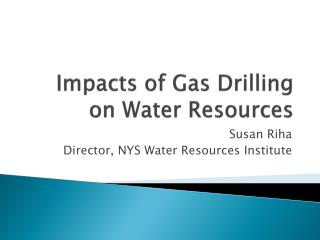Impacts of Gas Drilling on Water Resources