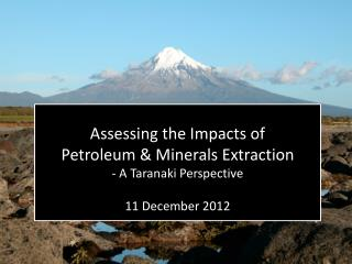 Assessing the Impacts of  Petroleum & Minerals Extraction - A Taranaki Perspective