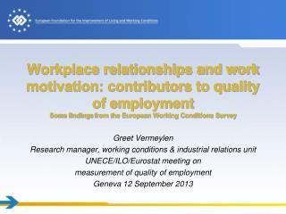 Greet Vermeylen Research manager, working conditions & industrial relations unit