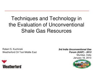 Techniques and Technology in the Evaluation of Unconventional Shale Gas Resources