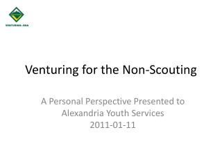 Venturing for the Non-Scouting
