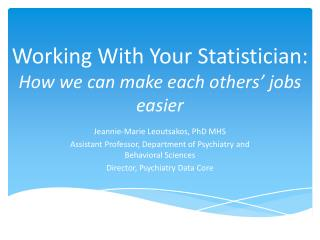 Working With Your Statistician:   How we can make each others' jobs easier