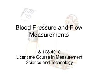 Blood Pressure and Flow Measurements