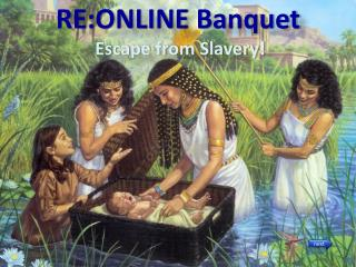 RE:ONLINE  Banquet Escape from Slavery!