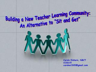 "Building a New Teacher Learning Community:   An Alternative to ""Sit and Get"""