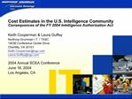Cost Estimates in the U.S. Intelligence Community Consequences of the FY 2004 Intelligence Authorization Act  Keith Coop