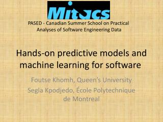 Hands-on  predictive models and machine learning for software