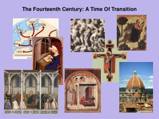 The Fourteenth Century: A Time Of Transition