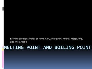 Melting Point and Boiling Point