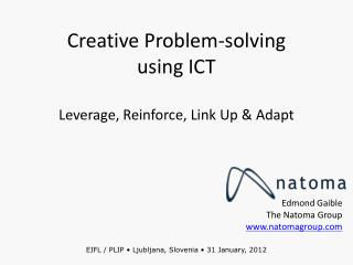 Creative Problem-solving using  ICT Leverage , Reinforce, Link Up & Adapt