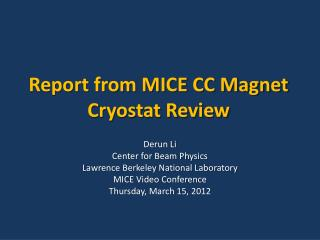 Report from  MICE CC Magnet Cryostat  Review