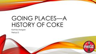 Going Places—A History of Coke