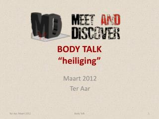 "BODY TALK ""heiliging"""