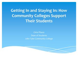 Getting In and Staying In: How Community Colleges Support Their Students