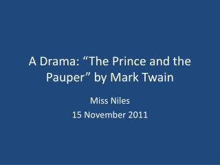 "A Drama: ""The Prince and the Pauper"" by Mark Twain"