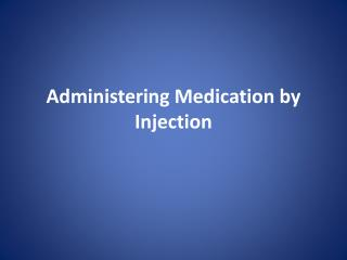 Administering Medication by Injection