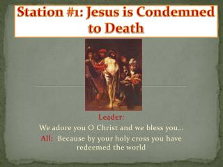 Station #1: Jesus is Condemned to Death