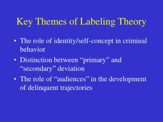 Key Themes of Labeling Theory