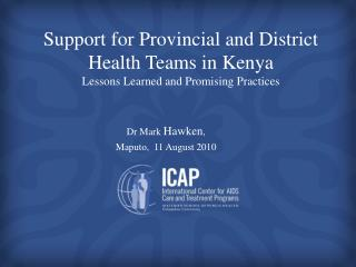 Support for Provincial and District Health Teams in Kenya Lessons Learned and Promising Practices