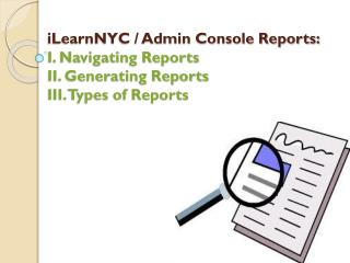 iLearnNYC / Admin Console Reports: I. Navigating Reports