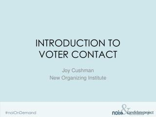 Introduction to  voter contact