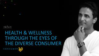 Health & wellness through the eyes of  the diverse consumer
