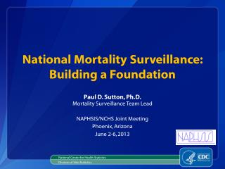 National Mortality Surveillance: Building  a Foundation