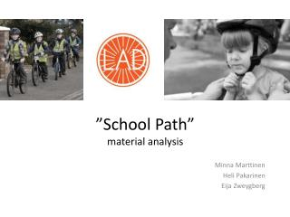 """ School Path "" material analysis"