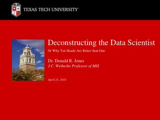 Deconstructing the Data Scientist Or Why Ten Heads Are Better than One