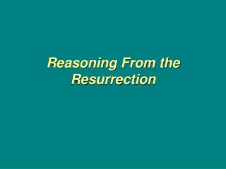 Reasoning From the Resurrection