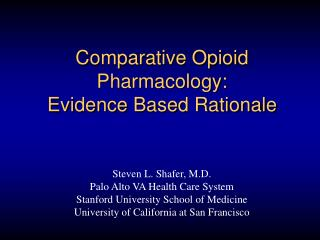 Comparative Opioid  Pharmacology: Evidence Based Rationale