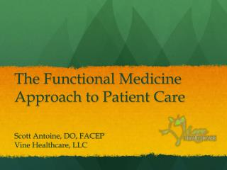 The Functional Medicine Approach to Patient Care