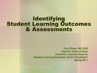 Identifying  Student Learning Outcomes  &  Assessments