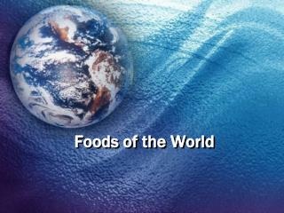 Foods of the World