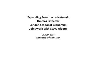 Expanding Search  on  a Network Thomas  Lidbetter London School of Economics